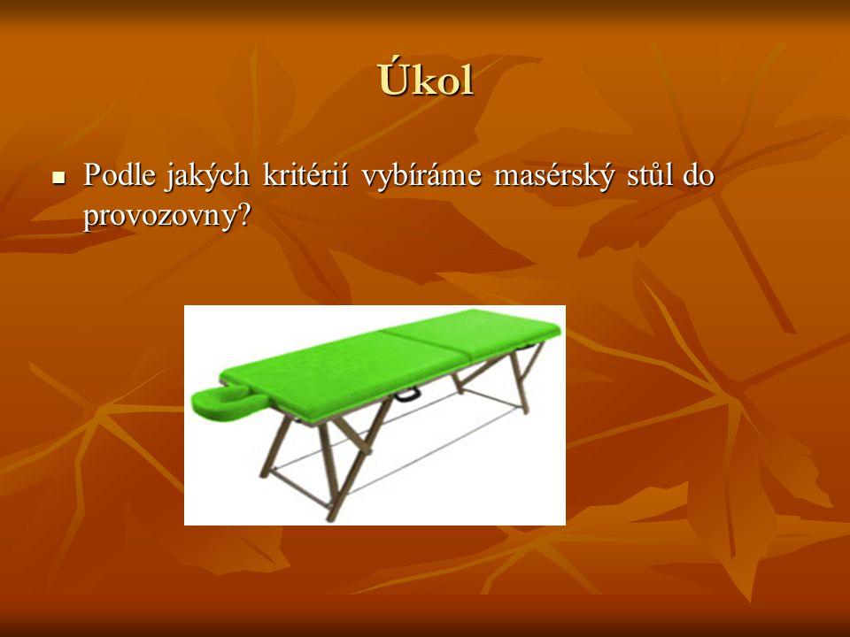 Úkol Podle jakých kritérií vybíráme masérský stůl do provozovny