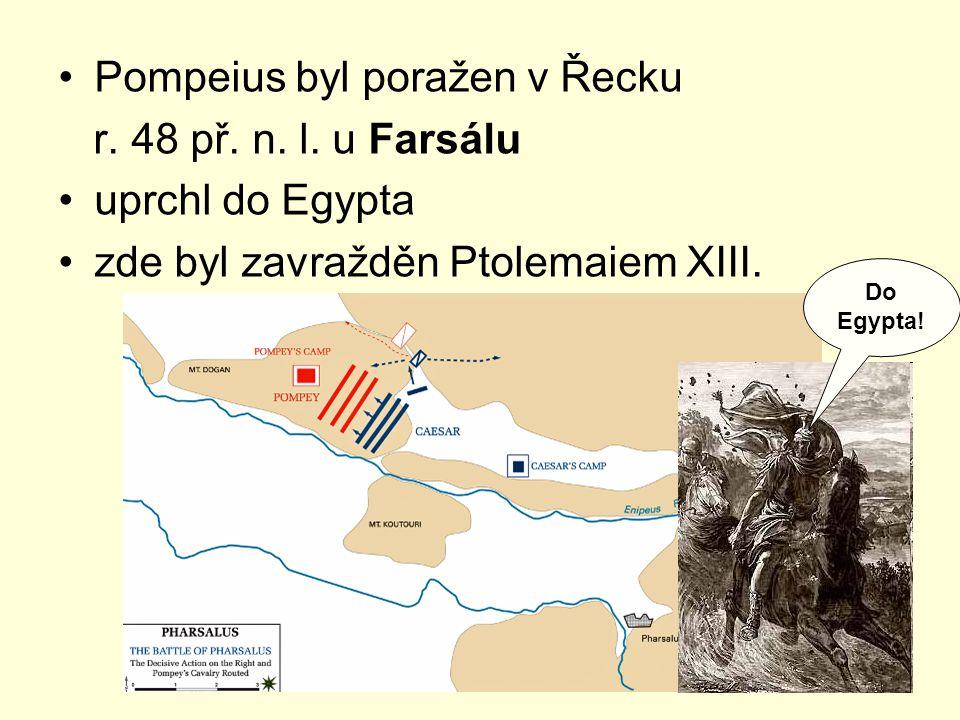 Pompeius byl poražen v Řecku r. 48 př. n. l. u Farsálu