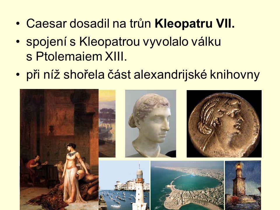 Caesar dosadil na trůn Kleopatru VII.