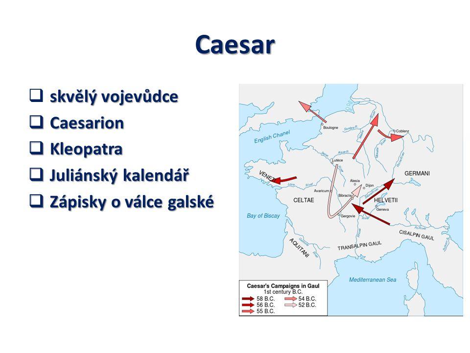 Caesar skvělý vojevůdce Caesarion Kleopatra Juliánský kalendář