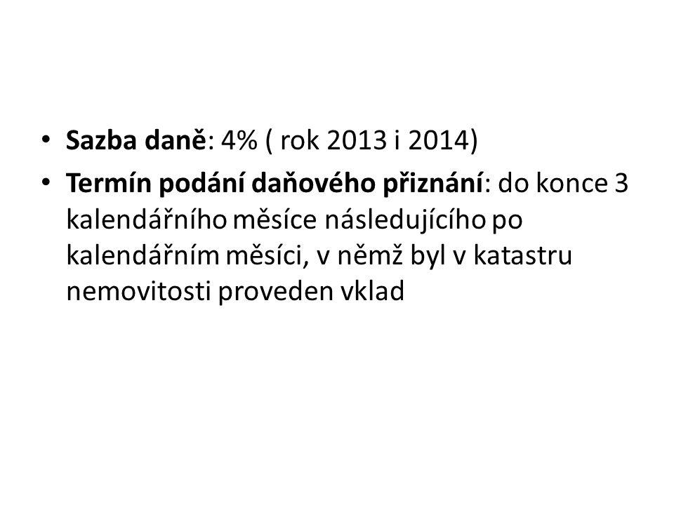 Sazba daně: 4% ( rok 2013 i 2014)