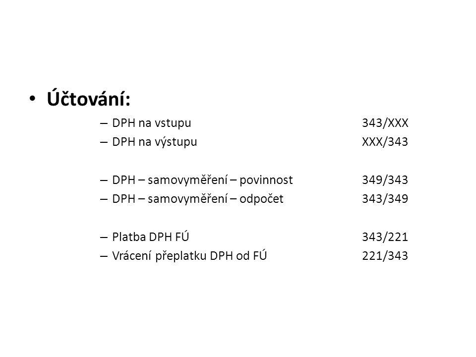 Účtování: DPH na vstupu 343/XXX DPH na výstupu XXX/343