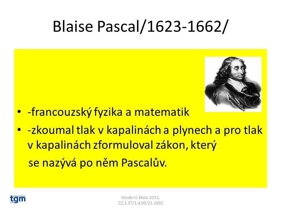Blaise Pascal/1623-1662/ -francouzský fyzika a matematik