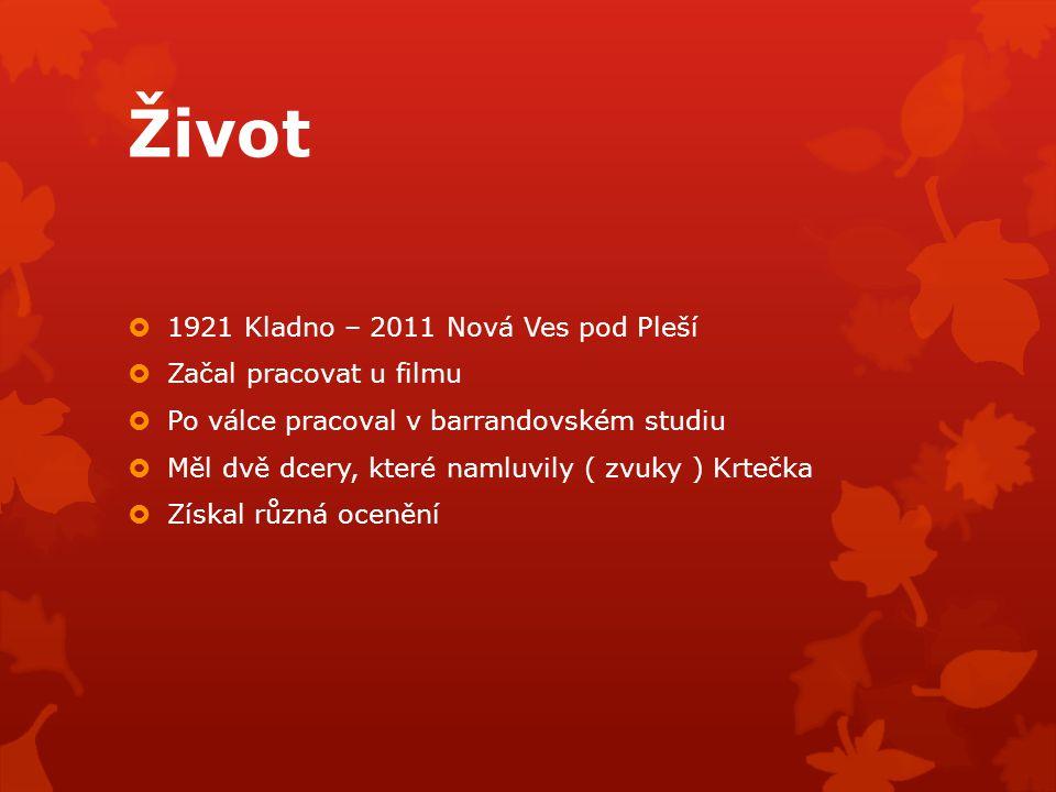 Život 1921 Kladno – 2011 Nová Ves pod Pleší Začal pracovat u filmu