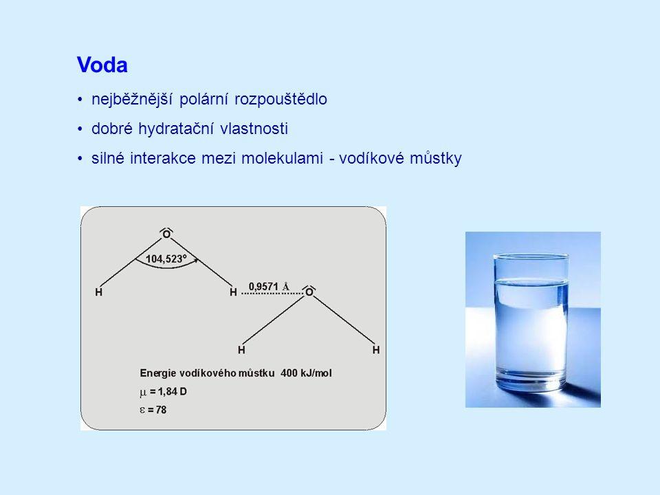 Voda nejběžnější polární rozpouštědlo dobré hydratační vlastnosti