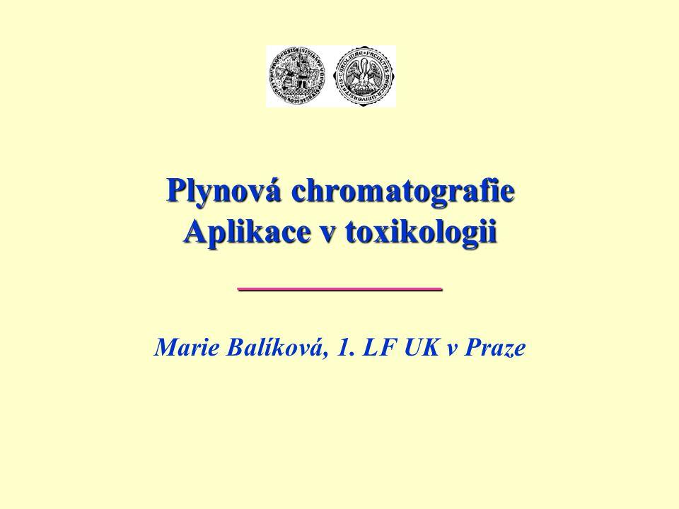Plynová chromatografie Aplikace v toxikologii ____________