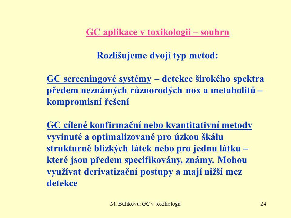 GC aplikace v toxikologii – souhrn Rozlišujeme dvojí typ metod: