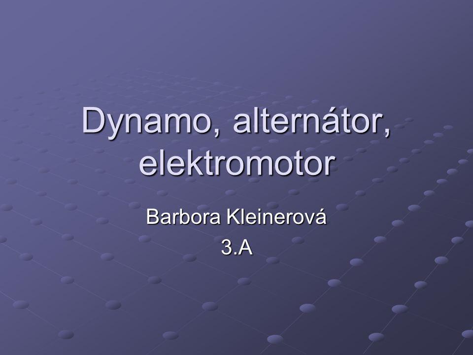 Dynamo, alternátor, elektromotor