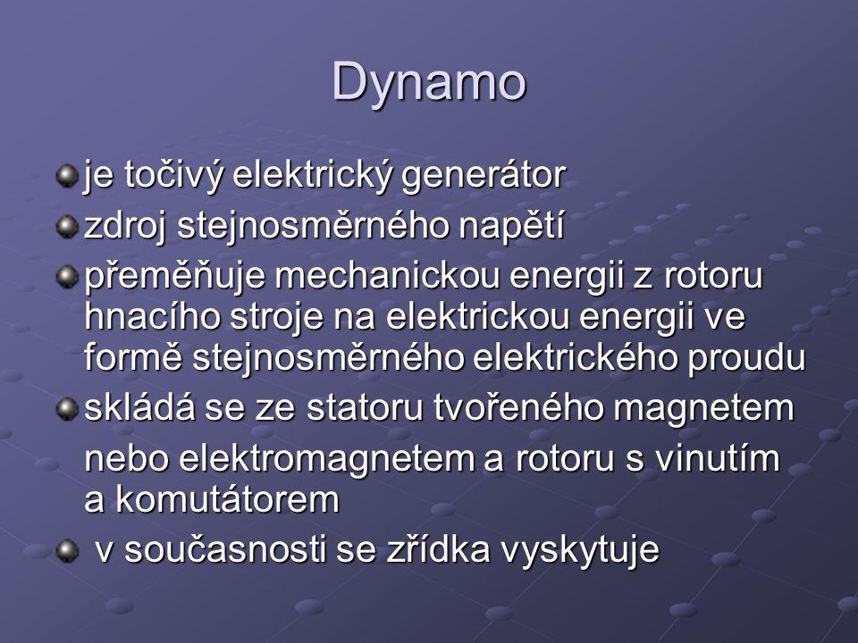 Dynamo je točivý elektrický generátor zdroj stejnosměrného napětí