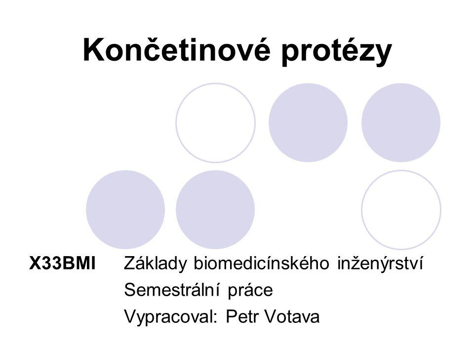 Končetinové protézy X33BMI Základy biomedicínského inženýrství