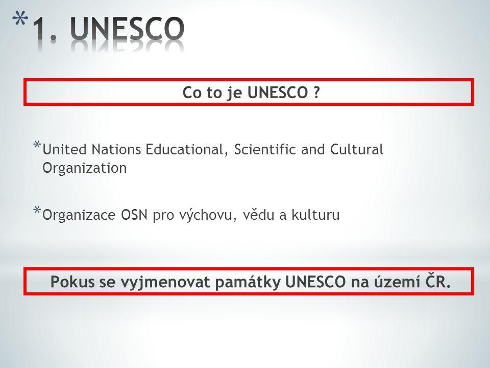 Pokus se vyjmenovat památky UNESCO na území ČR.