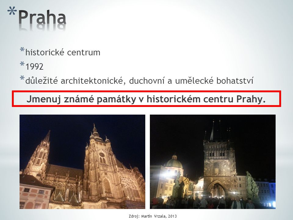Jmenuj známé památky v historickém centru Prahy.