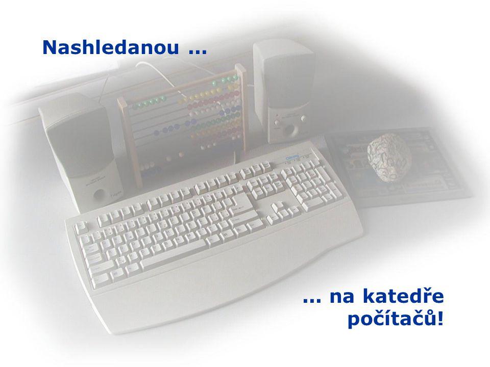 Nashledanou ... ... na katedře počítačů!