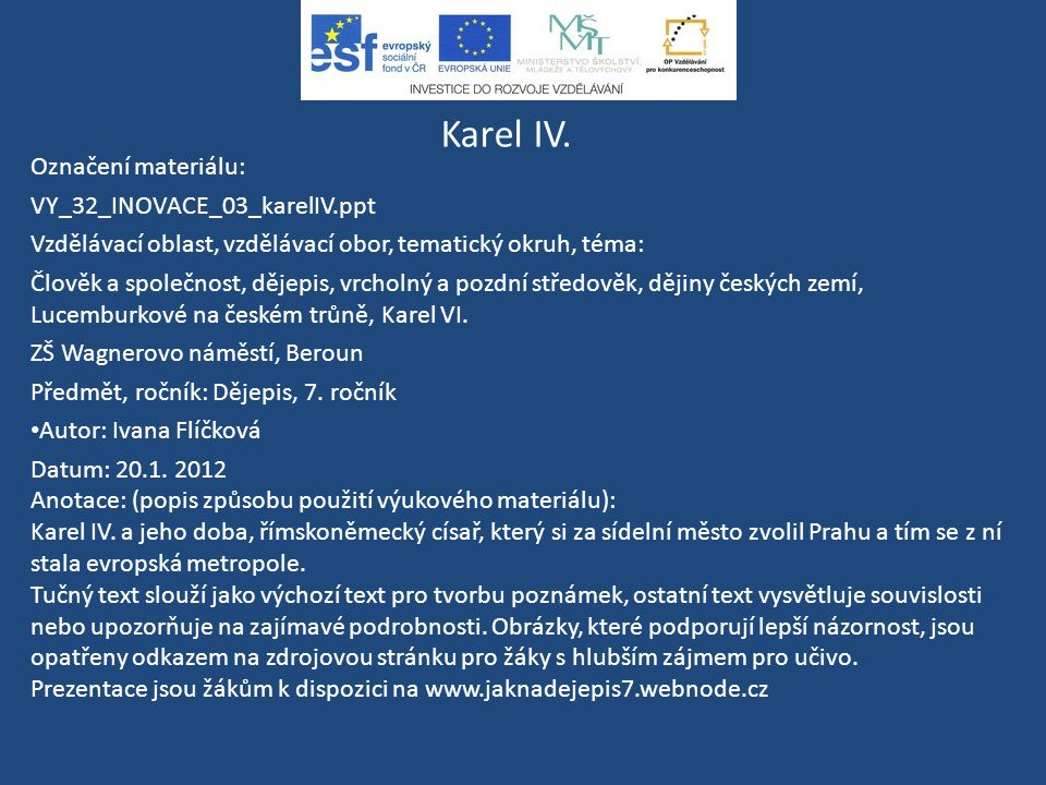 Karel IV. Označení materiálu: VY_32_INOVACE_03_karelIV.ppt
