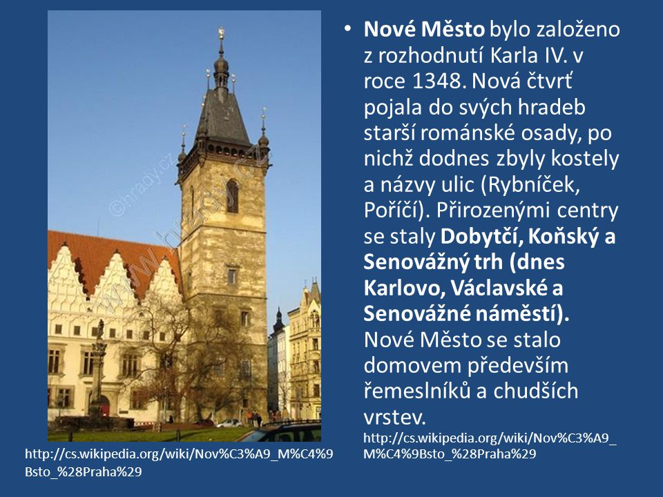 Nové Město bylo založeno z rozhodnutí Karla IV. v roce 1348
