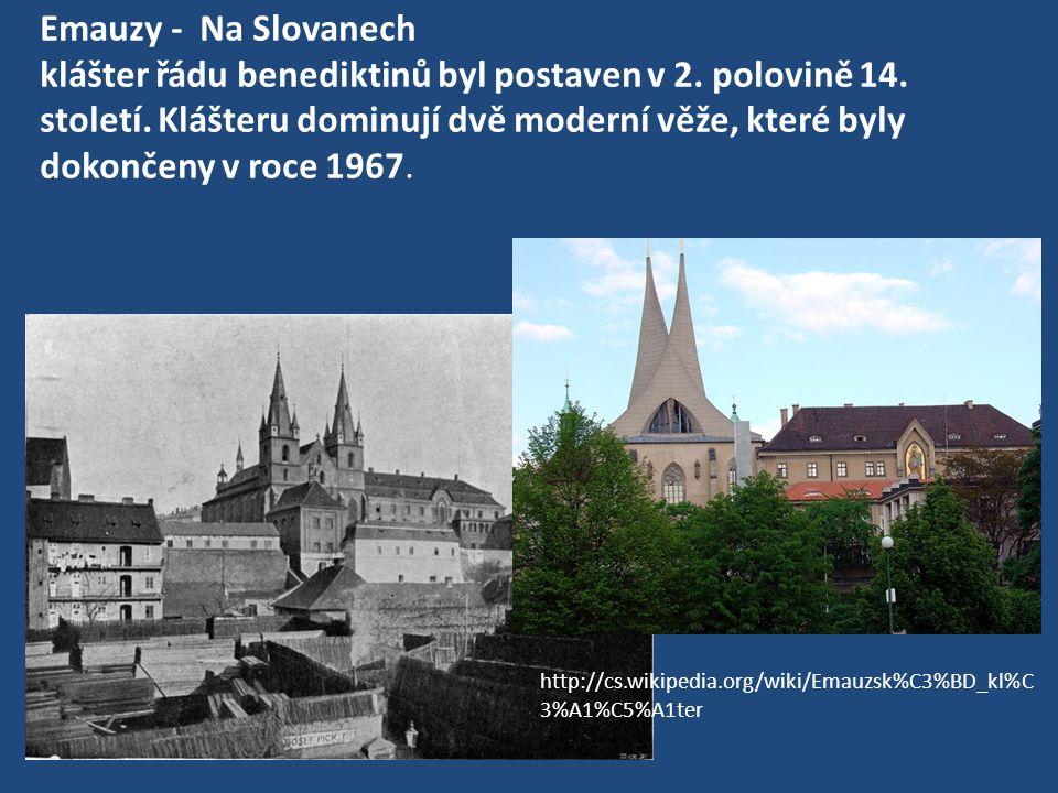 Emauzy - Na Slovanech klášter řádu benediktinů byl postaven v 2