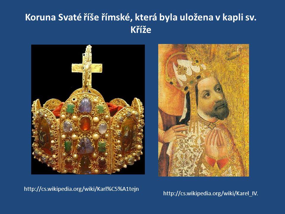 Koruna Svaté říše římské, která byla uložena v kapli sv. Kříže