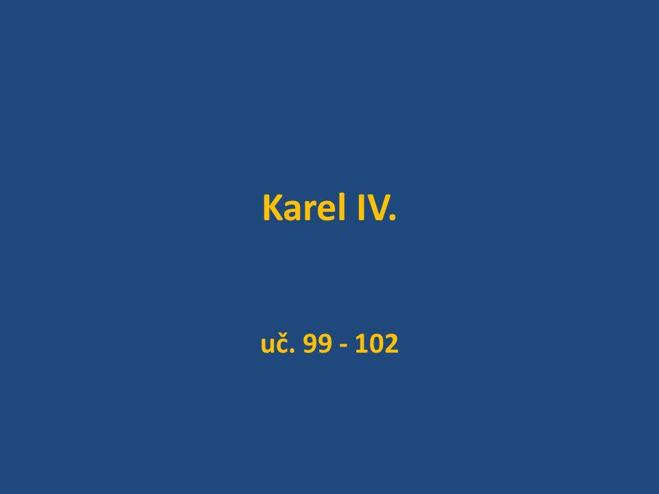 Karel IV. uč. 99 - 102