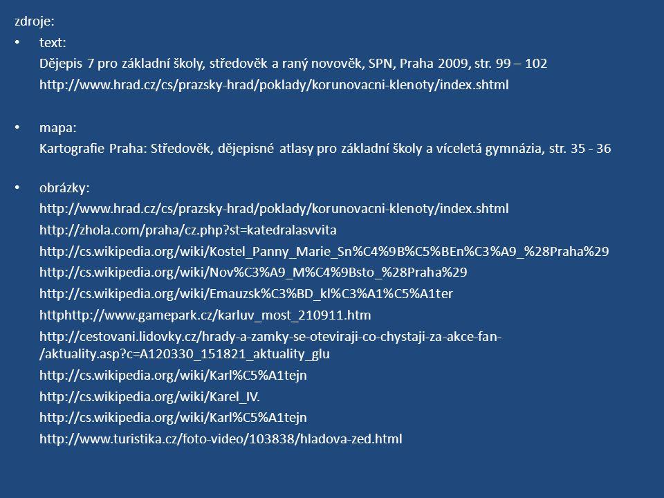 zdroje: text: Dějepis 7 pro základní školy, středověk a raný novověk, SPN, Praha 2009, str. 99 – 102.