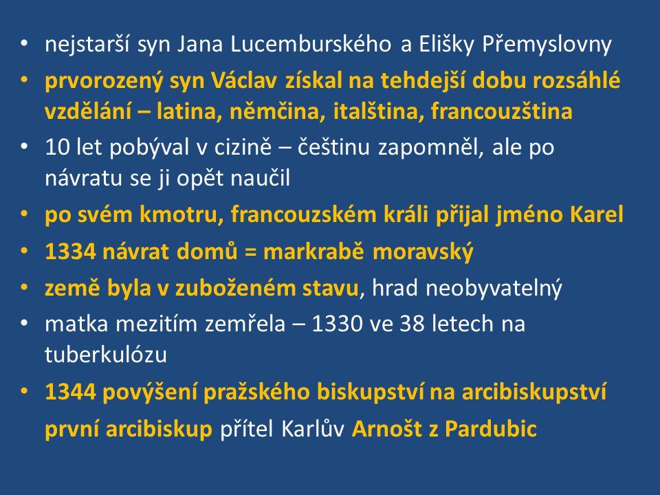 nejstarší syn Jana Lucemburského a Elišky Přemyslovny