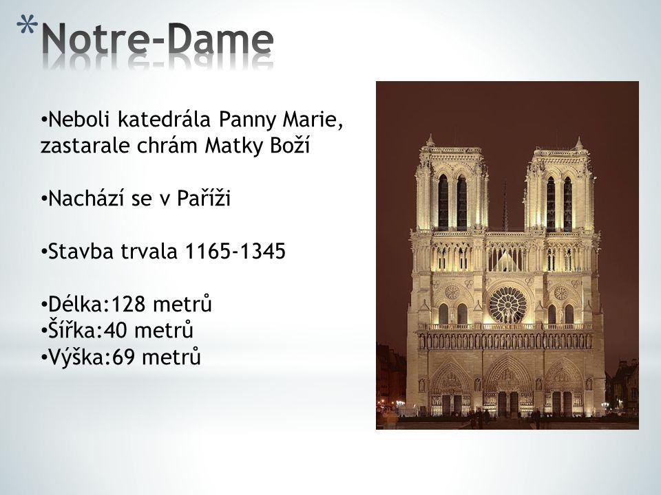 Notre-Dame Neboli katedrála Panny Marie, zastarale chrám Matky Boží