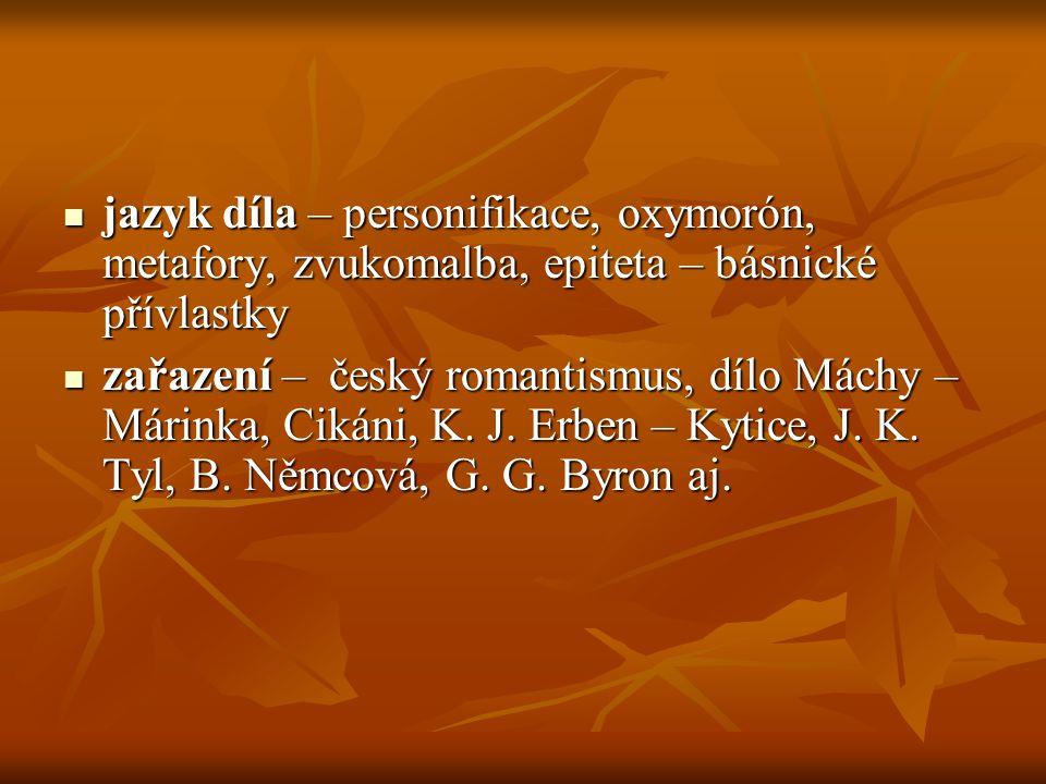 jazyk díla – personifikace, oxymorón, metafory, zvukomalba, epiteta – básnické přívlastky