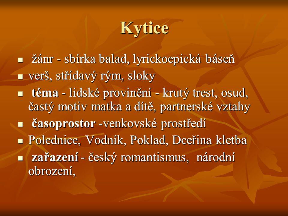 Kytice žánr - sbírka balad, lyrickoepická báseň