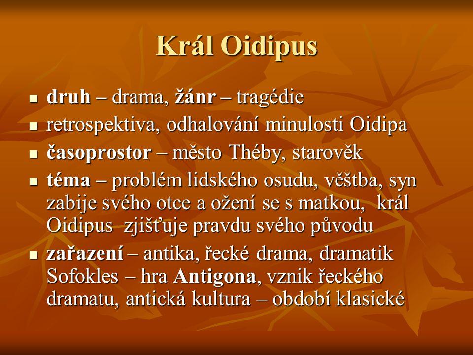 Král Oidipus druh – drama, žánr – tragédie