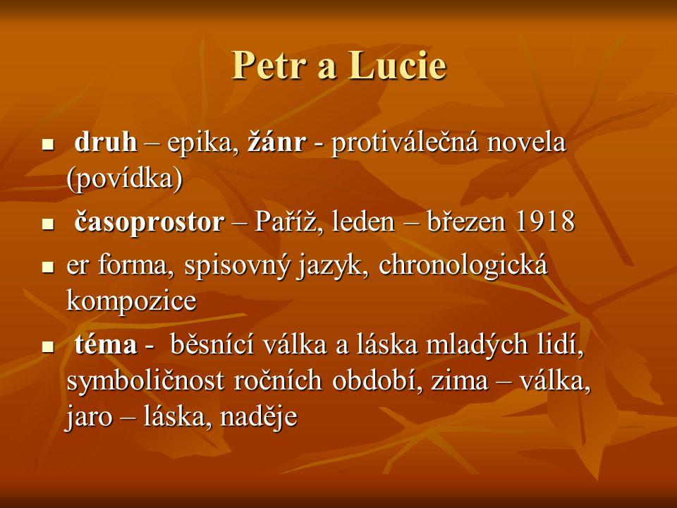 Petr a Lucie druh – epika, žánr - protiválečná novela (povídka)
