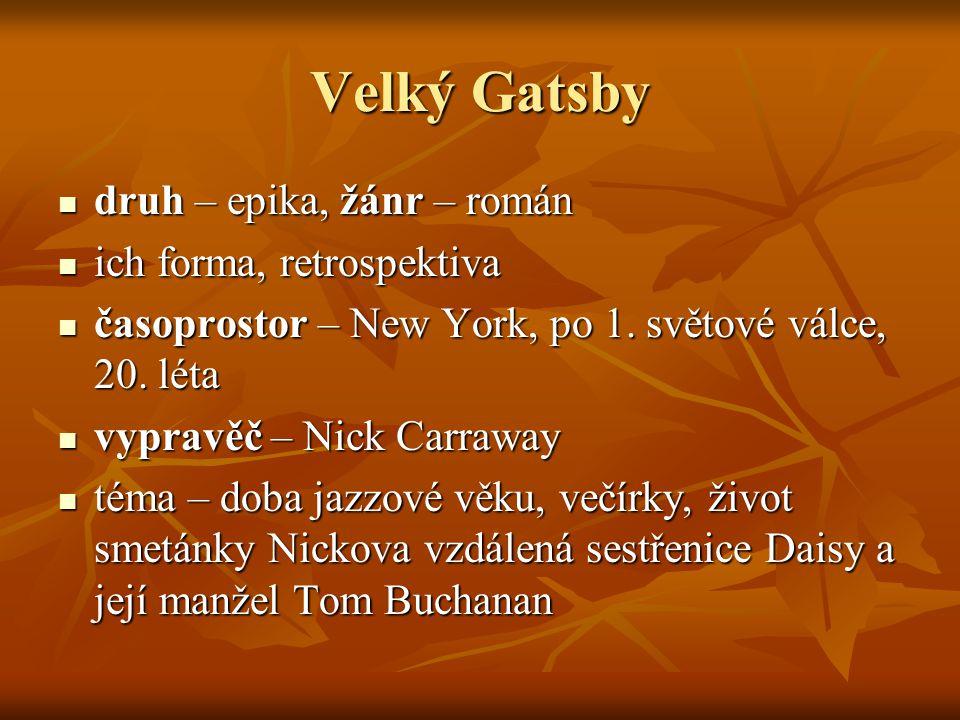 Velký Gatsby druh – epika, žánr – román ich forma, retrospektiva