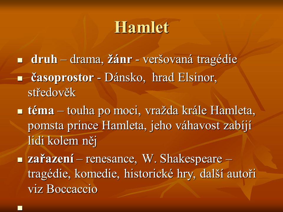 Hamlet druh – drama, žánr - veršovaná tragédie