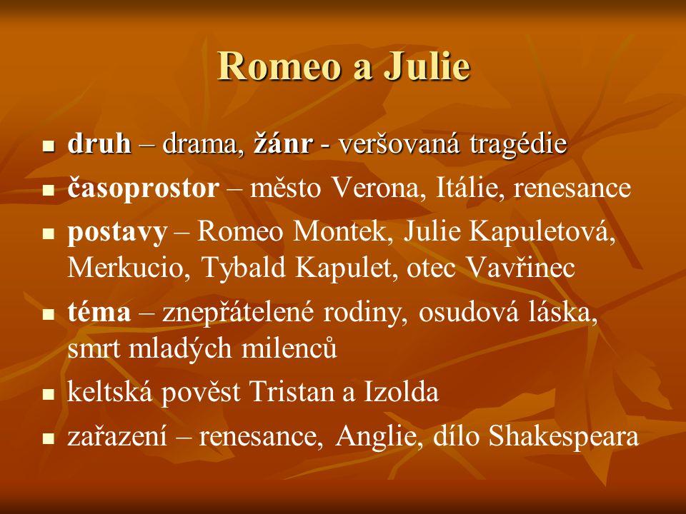 Romeo a Julie druh – drama, žánr - veršovaná tragédie