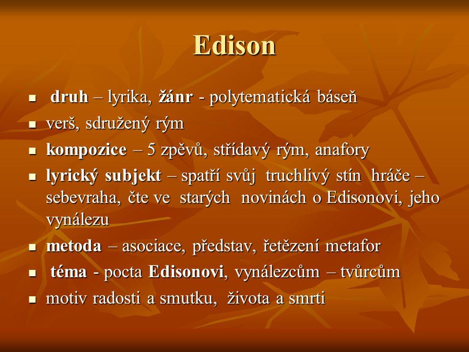 Edison druh – lyrika, žánr - polytematická báseň verš, sdružený rým