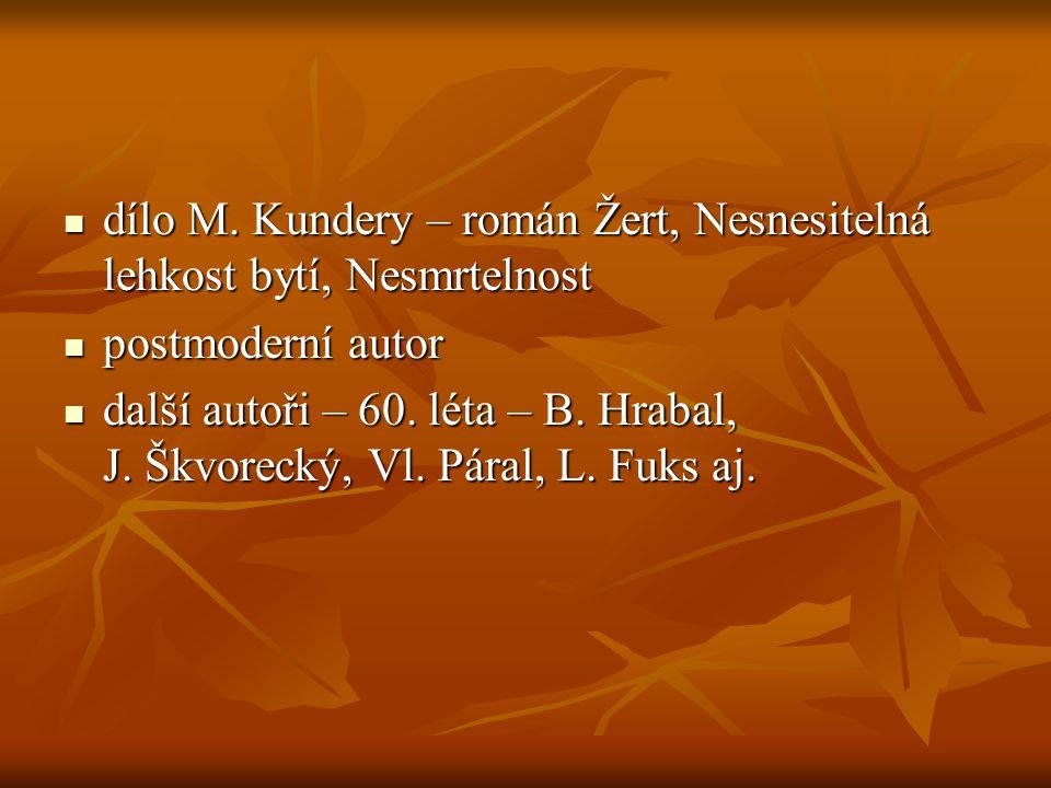 dílo M. Kundery – román Žert, Nesnesitelná lehkost bytí, Nesmrtelnost