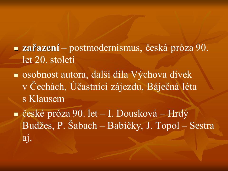 zařazení – postmodernismus, česká próza 90. let 20. století