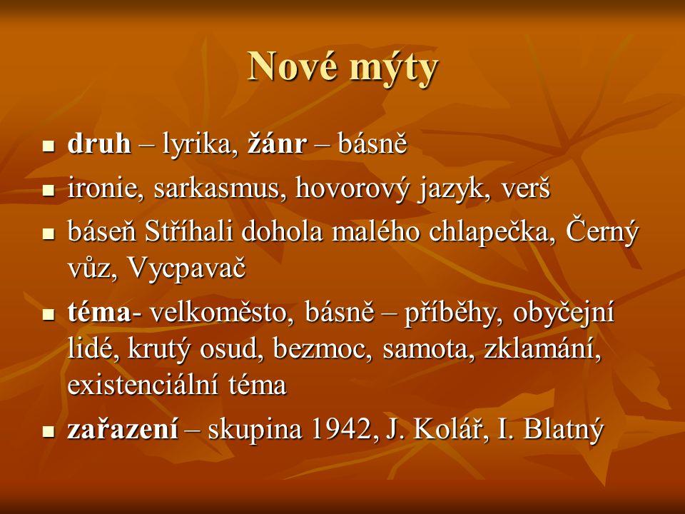 Nové mýty druh – lyrika, žánr – básně