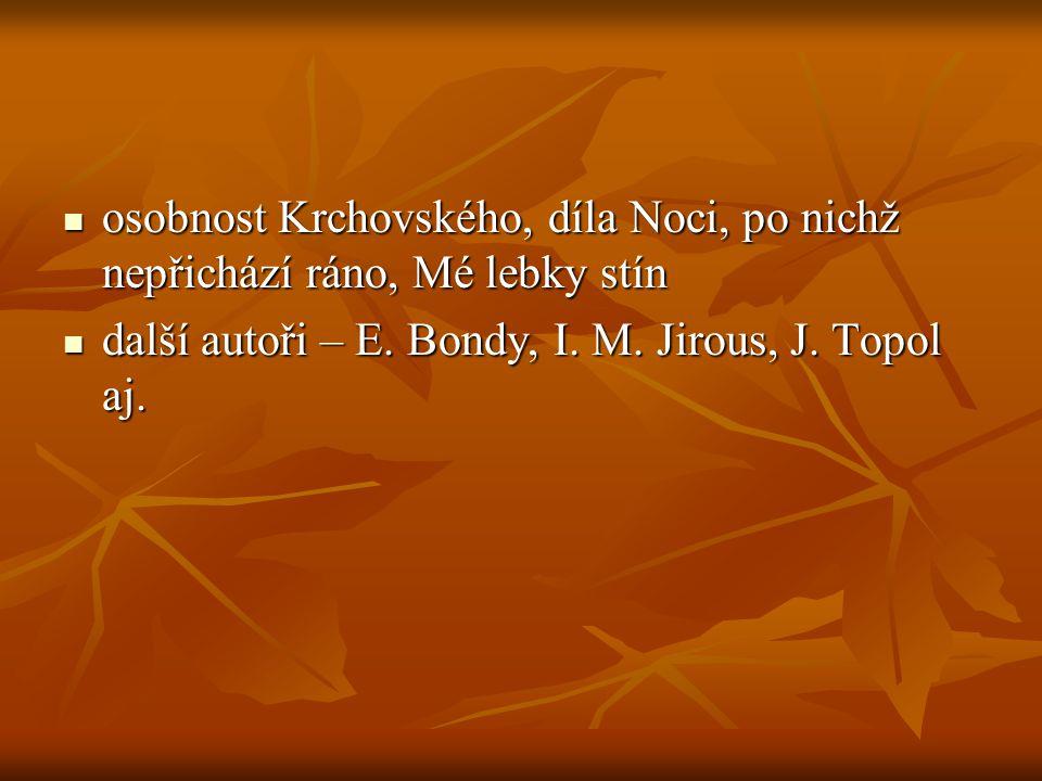 osobnost Krchovského, díla Noci, po nichž nepřichází ráno, Mé lebky stín
