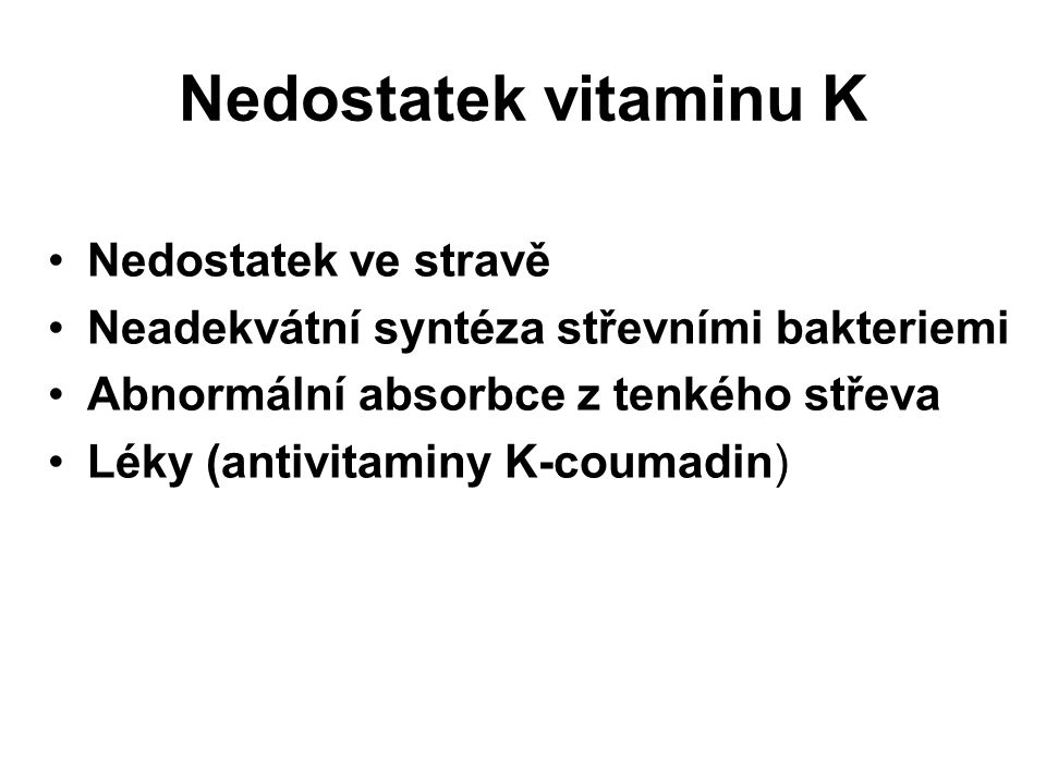 Nedostatek vitaminu K Nedostatek ve stravě