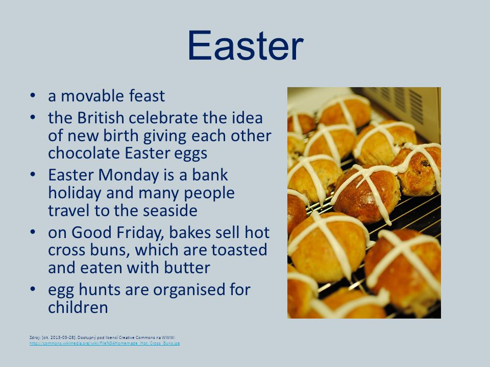 Easter a movable feast. the British celebrate the idea of new birth giving each other chocolate Easter eggs.
