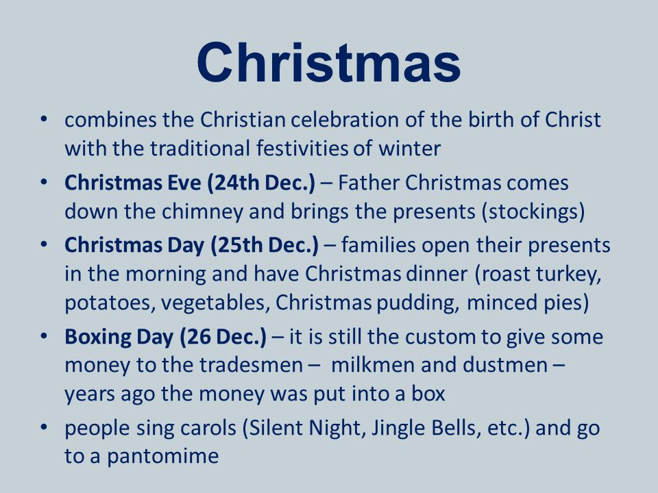 Christmas combines the Christian celebration of the birth of Christ with the traditional festivities of winter.