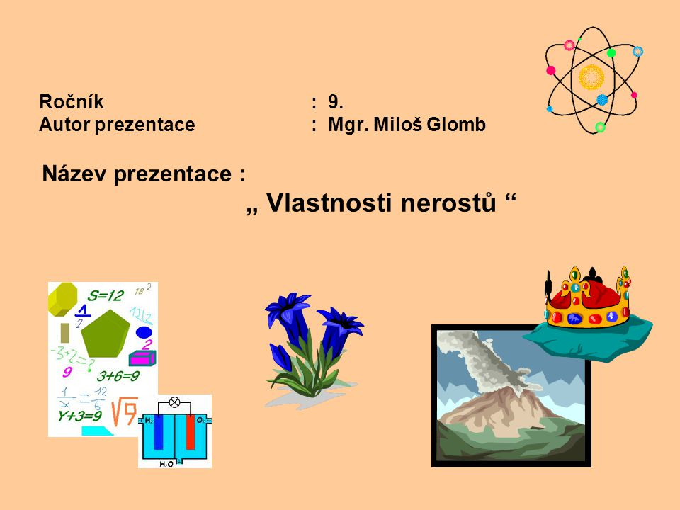 Ročník : 9. Autor prezentace : Mgr. Miloš Glomb