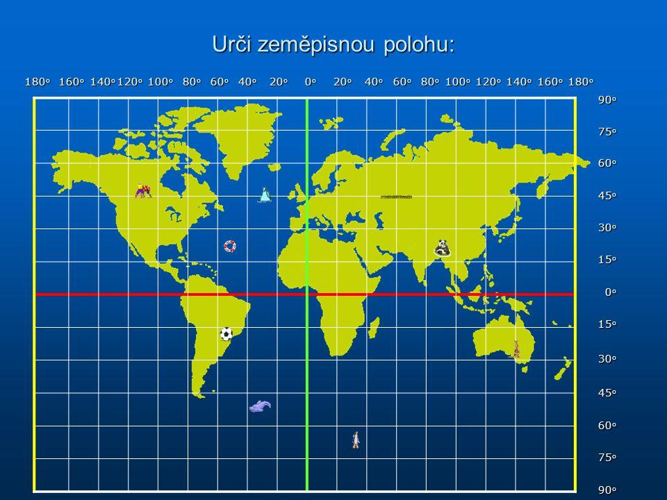 Urči zeměpisnou polohu: