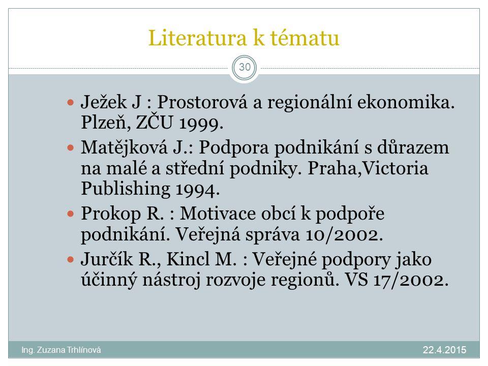Literatura k tématu Ježek J : Prostorová a regionální ekonomika. Plzeň, ZČU 1999.