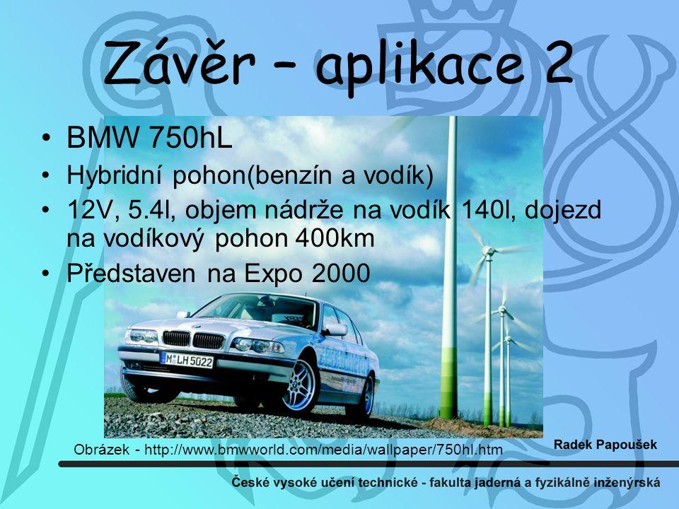 Závěr – aplikace 2 BMW 750hL Hybridní pohon(benzín a vodík)