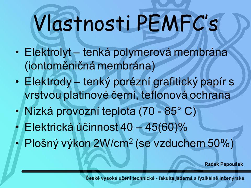 Vlastnosti PEMFC's Elektrolyt – tenká polymerová membrána (iontoměničná membrána)