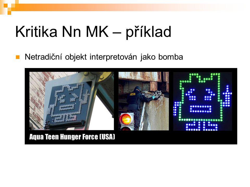 Kritika Nn MK – příklad Netradiční objekt interpretován jako bomba