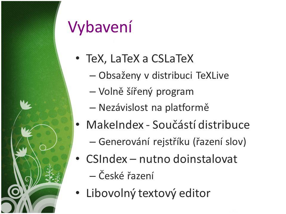 Vybavení TeX, LaTeX a CSLaTeX MakeIndex - Součástí distribuce
