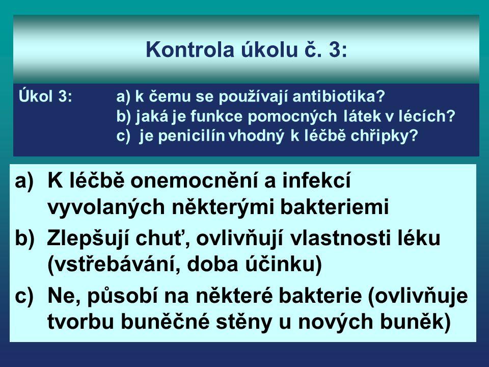 K léčbě onemocnění a infekcí vyvolaných některými bakteriemi