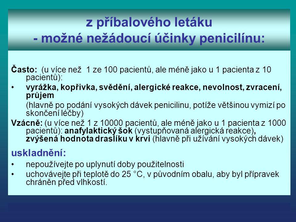 z příbalového letáku - možné nežádoucí účinky penicilínu: