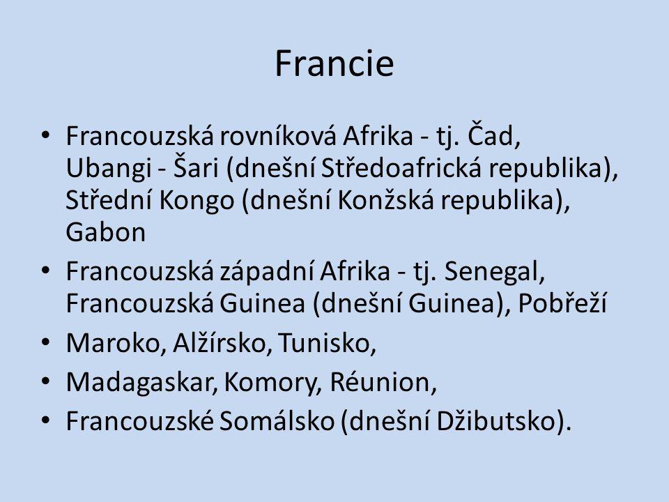 Francie Francouzská rovníková Afrika - tj. Čad, Ubangi - Šari (dnešní Středoafrická republika), Střední Kongo (dnešní Konžská republika), Gabon.